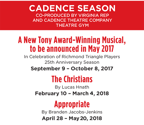 Cadence Season - New Tony-Award Winning Musical TBA, The Christians, Appropriate