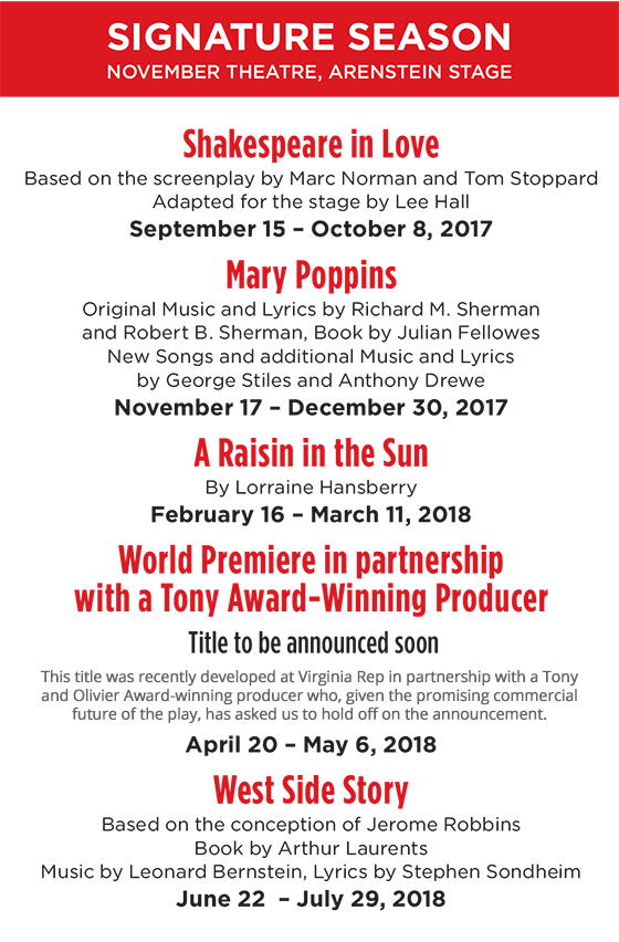 Signature Season: Shakespeare in Love, Mary Poppins, A Raisin in the Sun, World Premiere TBA, West Side Story